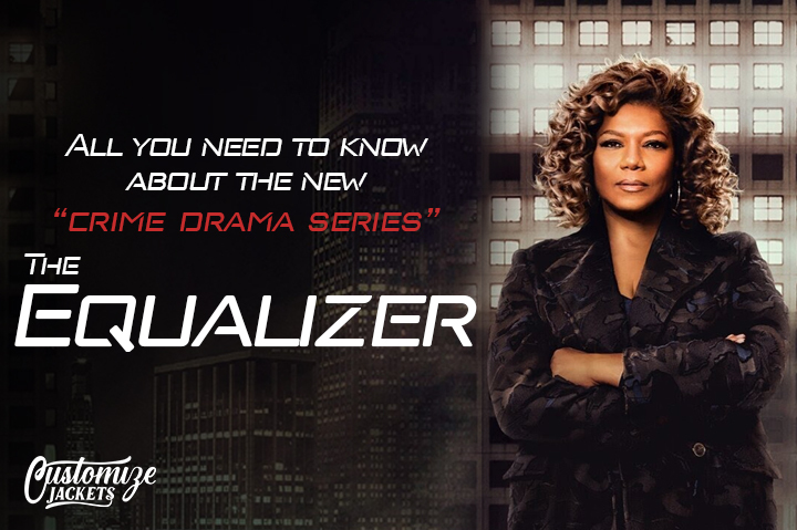 All you need to know about the new crime drama series-The Equalizer